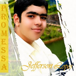 Jefferson Lopes - Promessa 2011