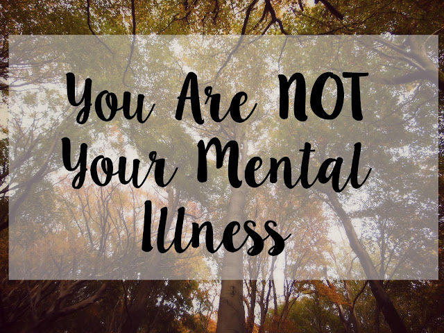 """you are not your mental health"""