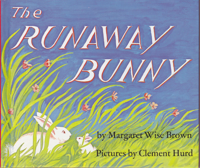 the runaway bunny Celebrating 75 years, the runaway bunny by margaret wise brown, beloved   a little bunny keeps running away from his mother in this imaginary game of.
