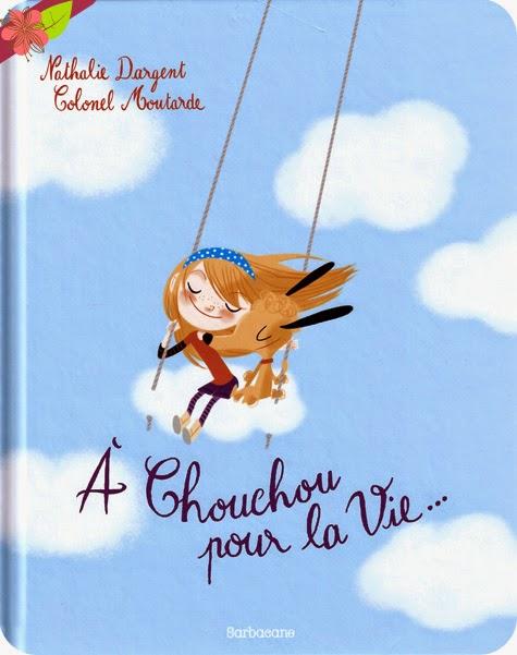 À Chouchou pour la Vie... de Nathalie Dargent et Colonel Moutarde