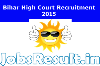 Bihar High Court Recruitment 2015