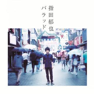 Fumiya Sashida 指田郁也 - Ballad バラッド