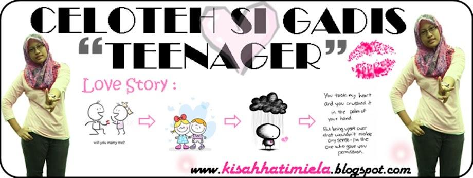 "CELOTEH SI GADIS ""TEENAGER"""