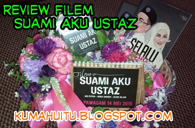 http://kumahuitu.blogspot.com/2015/08/segmen-review-filem-suami-aku-ustaz.html