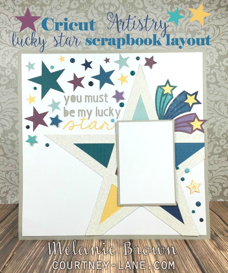 Courtney Lane Designs Cricut Artistry Lucky Star Scrapbook Layout