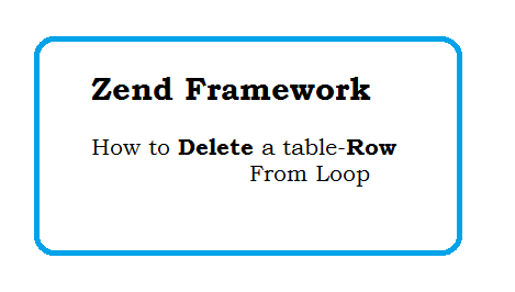 Zend Framework How to delete a table row from foreach loop