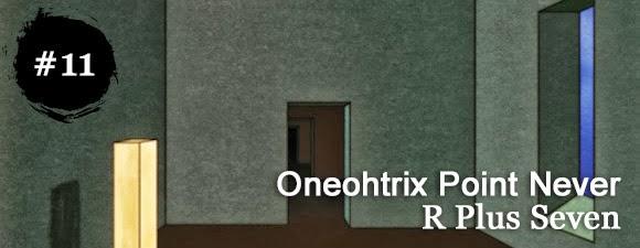 Oneohtrix Point Never - R Plus Seven