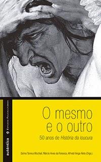 http://grupoautentica.com.br/autentica/livros/o-mesmo-e-o-outro-50-anos-de-historia-da-loucura/993
