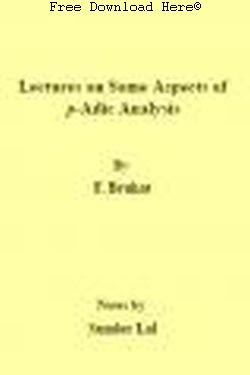 Lectures on Some Aspects of p-Adic Analysis