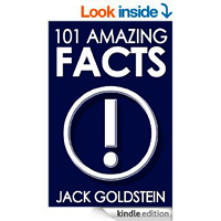 101 Amazing Facts byJack Goldstein