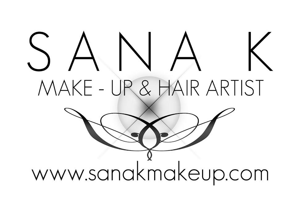 Sana K Makeup Hair Blog