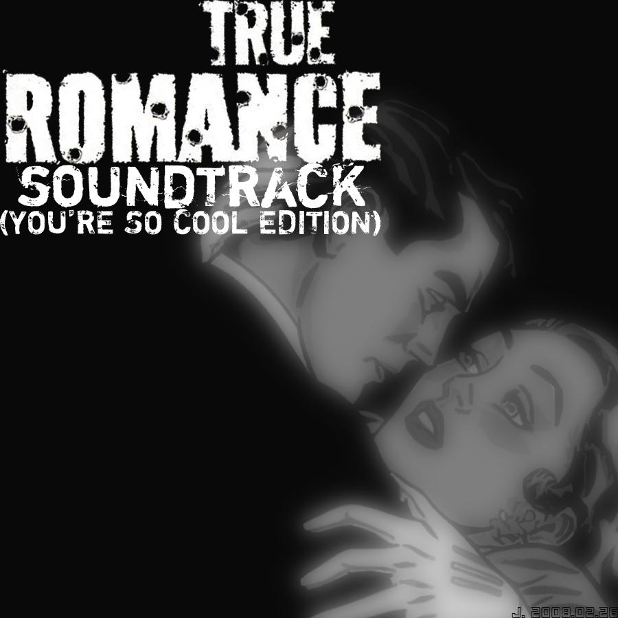 The J. Projex: [003] True Romance Soundtrack (You're So ...