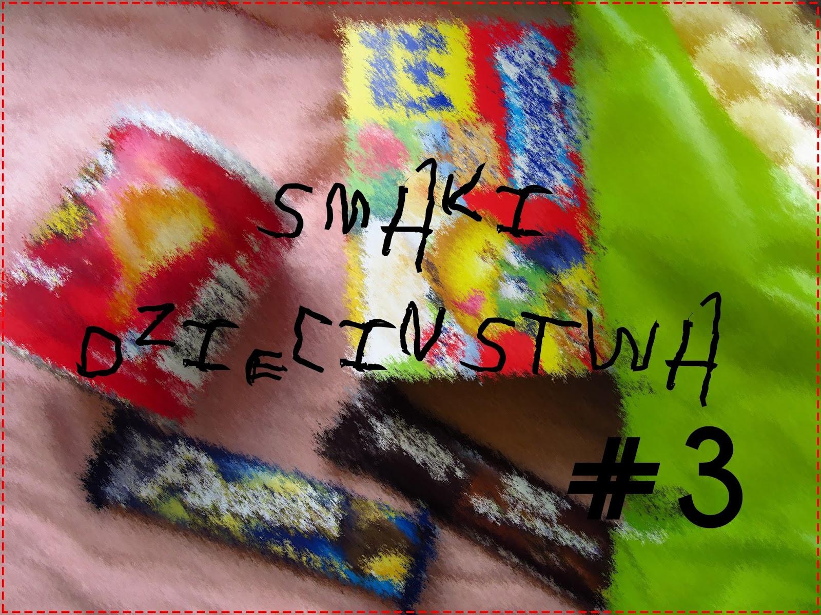 SMAKI DZIECIŃSTWA #3