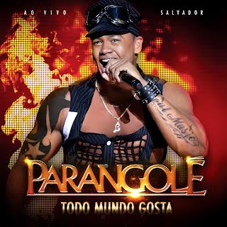 Baixar CD Parangol%25C3%25A9+ +Todo+Mundo+Gosta+%2528Frente%2529 Parangolé   Todo Mundo Gosta [2011]
