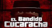 El Bandido Cucaracha