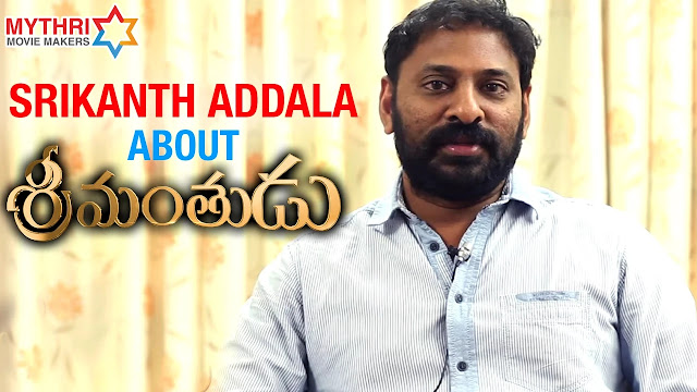 Srikanth Addala About Srimanthudu Movie | Mahesh Babu | Shruti Haasan