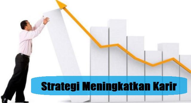 Strategi Meningkatkan Karir Yang Baik di Tahun 2016