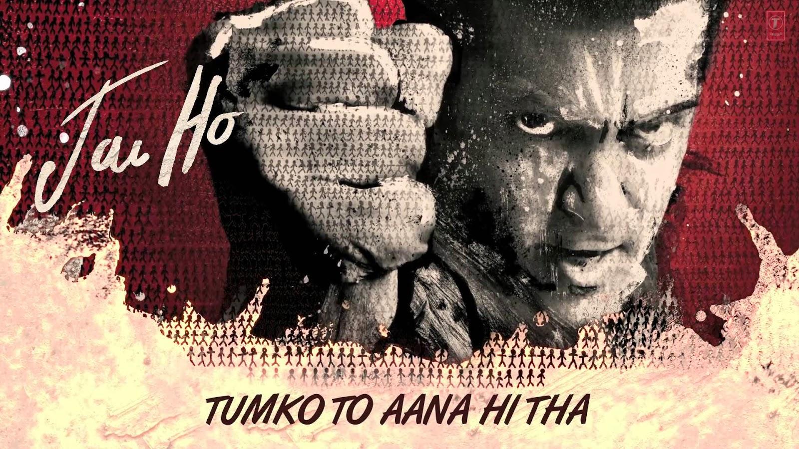 tum-ko-toaana-hi-tha-jai-ho-2014