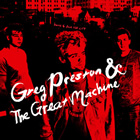 Greg Preston and The Great Machine: Hate To Love The City