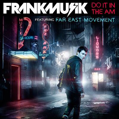 Frankmusik - Do It In The AM (feat. Far East Movement) Lyrics
