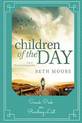 Children of the Day a Bible Study and workbook by Beth Moore, a Sneak Peek on Reading List