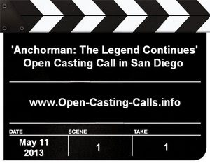 Anchorman The Legend Continues San Diego Open Casting Call
