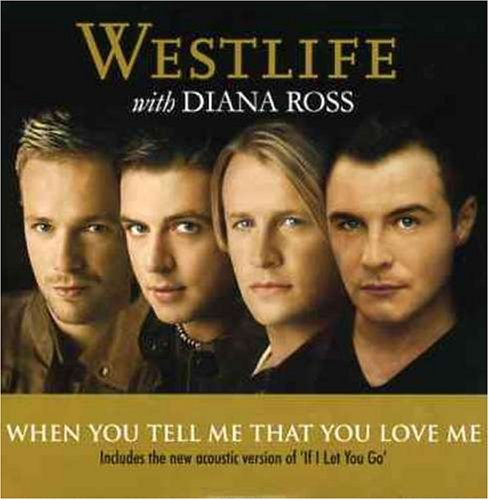 westlife   when you tell me that you love me
