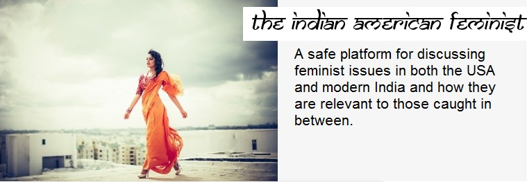 The Indian American Feminist
