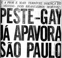 Descrição da imagem: manchete de jornal dos anos oitenta destacando: PESTE GAY JÁ APAVORA SÃO PAULO, complementada por 'É a pior e mais terrível doença do século - dois brasileiros mortos.
