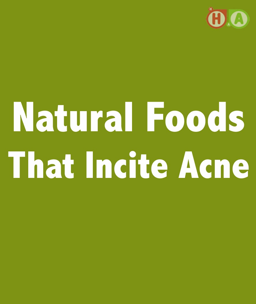 Natural Foods That Incite Acne