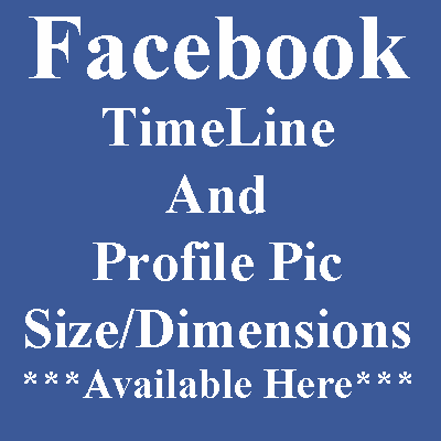 Facebook TimeLine and Profile Pic Size/Dimensions