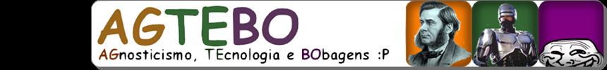AGTEBO - AGnosticismo, TEcnologia e BObagens