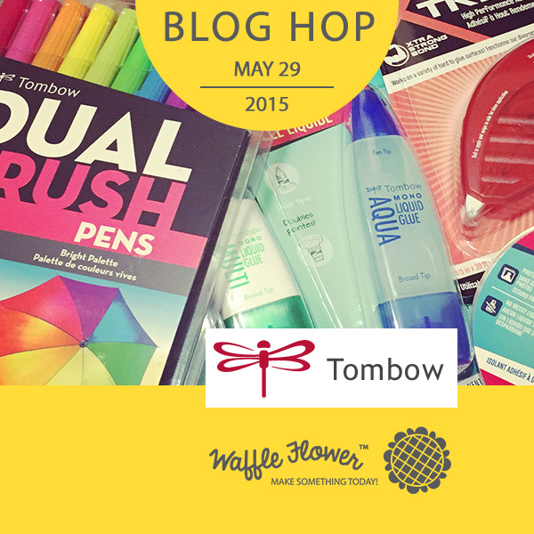 Waffle Flower Crafts and Tombow blog hop May 2015