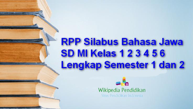 Rpp Silabus Bahasa Jawa Sd Mi Kelas 1 2 3 4 5 6 Lengkap Semester 1 Dan 2 Wikipedia Pendidikan
