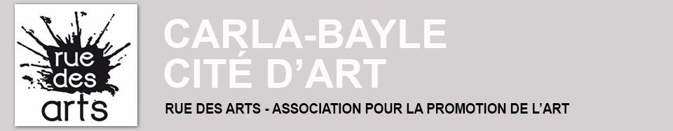 RUE DES ARTS - CARLA-BAYLE, CITÉ D'ART