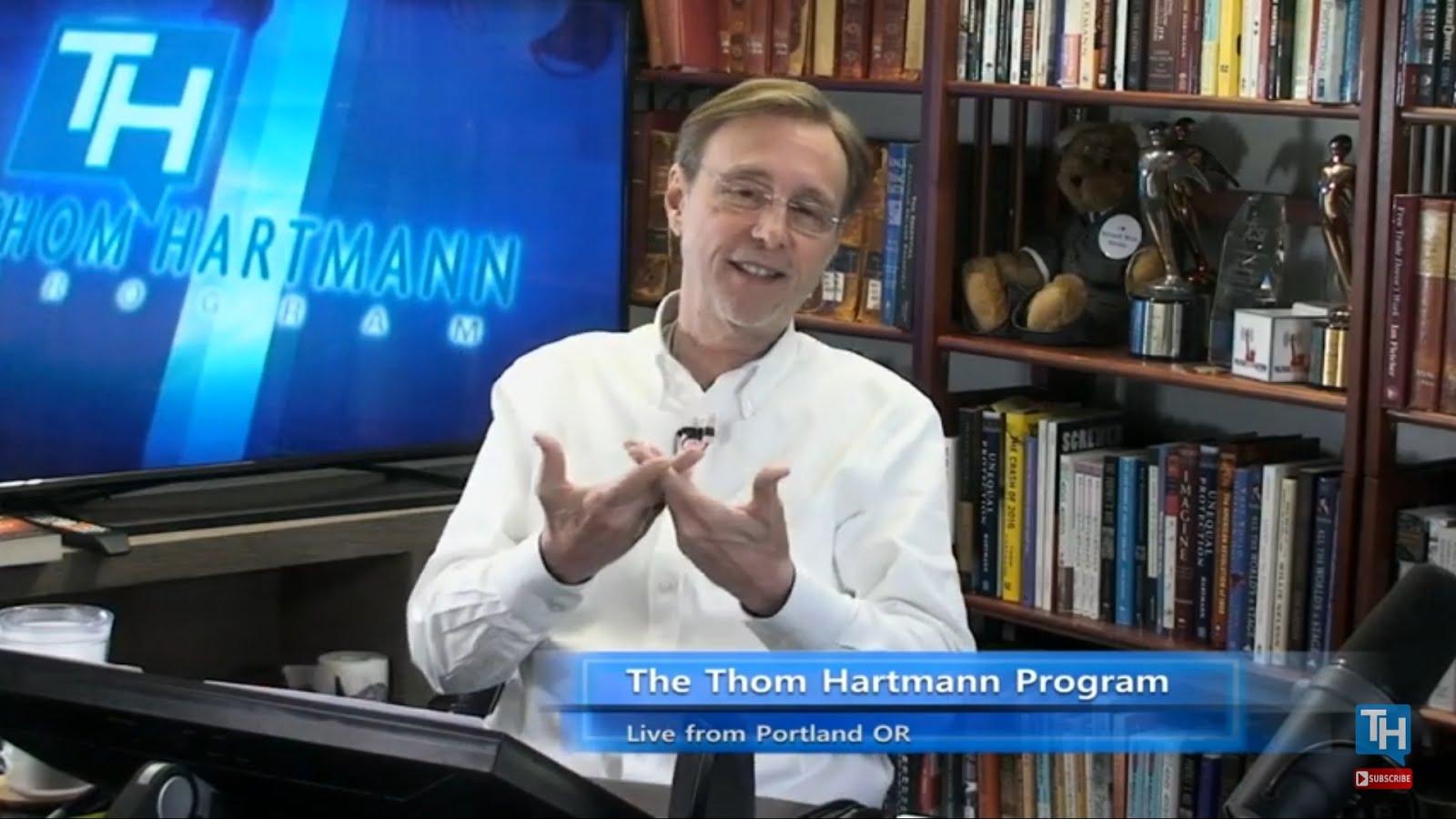 Thom Hartmann is a propagandist left-wing lunatic lying radio host