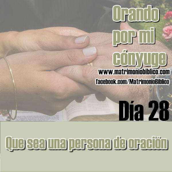 Orando por mi cónyuge día 28: que sea una persona de oración