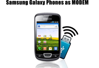 How to connect Internet with Samsung Galaxy Android phones as Modem to