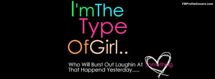 I Am Me Quotes Facebook Covers Type Of Girl Quote Fac...