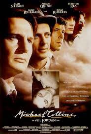 Michael Collins (Released in 1996) - Starring Liam Neeson, Aidan Quinn, Stephen Rea, Alan Rickman, Julia Roberts