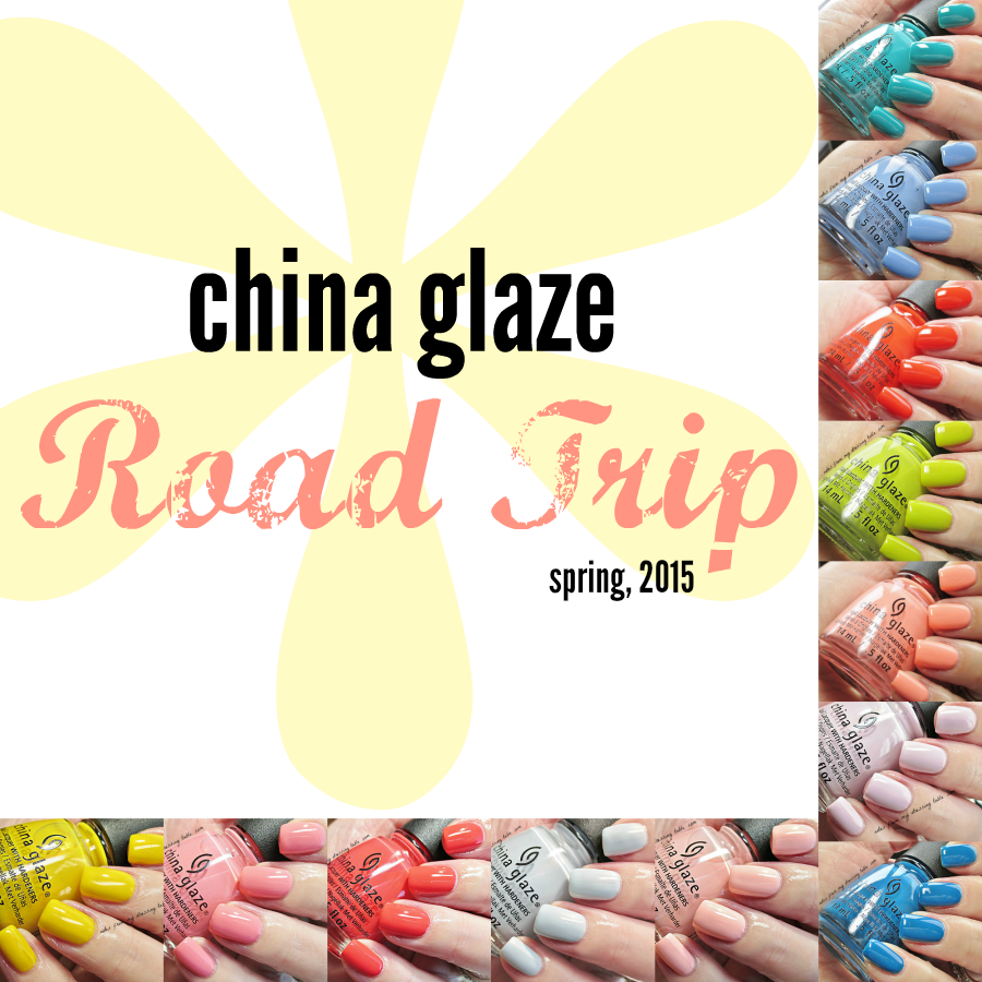 China Glaze Road Trip Collection for Spring, 2015