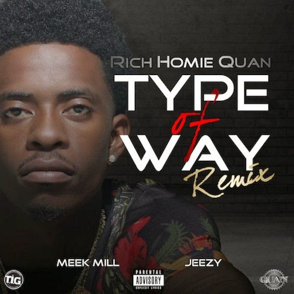 Rich Homie Quan - Type Of Way  Remix  f  Meek Mill  amp  Young JeezyRich Homie Quan Pictures 2013