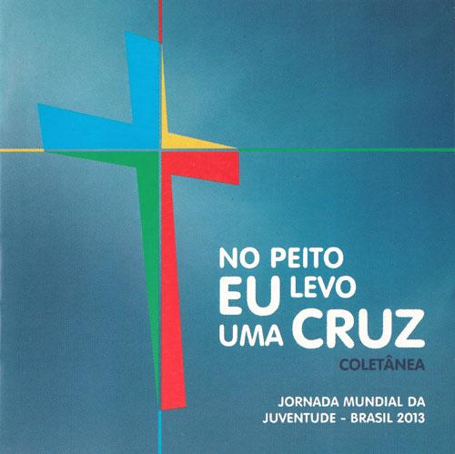 Capa do CD JMJ Rio – No Peito Eu Levo Uma Cruz