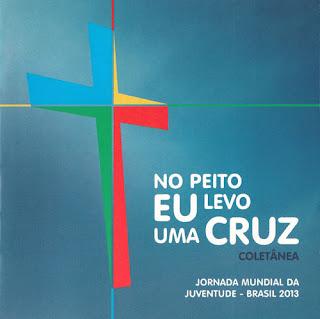 JMJ Rio - No Peito Eu Levo Uma Cruz