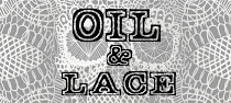 Oil and Lace