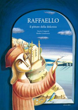 Raffaello il pittore della dolcezza - arka edizioni euro16,00