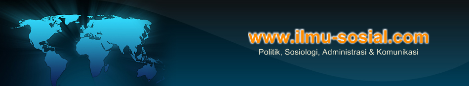 Ilmu Sosial, Politik, Administrasi, Sosiologi, Komunikasi, Negara