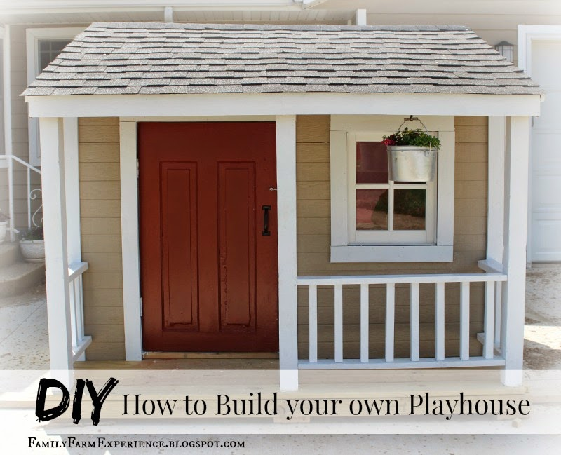 Family farm experience diy how to build you own playhouse How to build outdoor playhouse