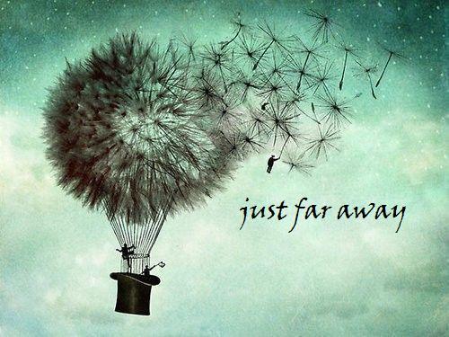 go Far Away Tumblr i Want to go Far Far Away