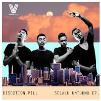 Lirik Lagu Discotion Pill Selalu Untukmu